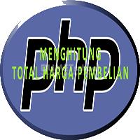 Cara Menghitung Total Harga Pembelian dengan PHP