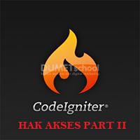 Cara Membuat Login Dengan Hak Akses Menggunakan Codeigniter PART II