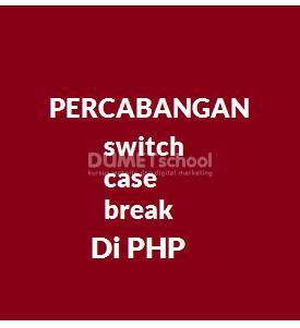 Cara Menggunakan Switch And Break Di PHP Part4