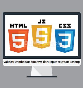 Cara Membuat Validasi Combobox Dinamyc Dari Input Textbox Kosong Dengan JavaScript