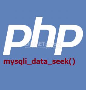 Cara Menggunakan mysqli_data_seek() Di PHP