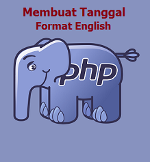 Cara Membuat Format Tanggal Bahasa English Di PHP