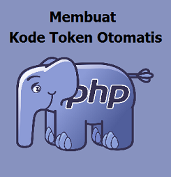 Cara Membuat Kode Token Otomatis Di PHP