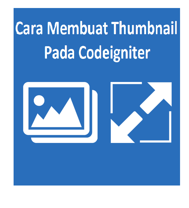 Cara Membuat Thumbnail Pada Codeigniter