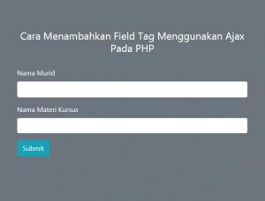 Cara Menambahkan Field Tag Menggunakan Ajax Pada PHP