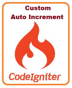 Cara Membuat Custom Auto Increment Di Codeigniter