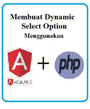 Membuat Dinamis Select Option Dengan AngularJS Pada PHP Part2